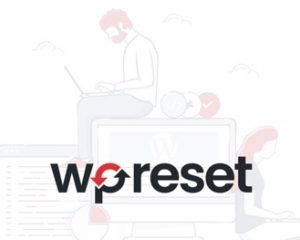 A Complete WordPress Reset in Less Than a Minute